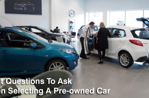 What Questions To Ask When Selecting A Pre-owned Car